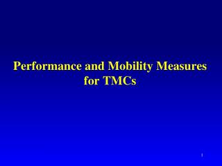 Performance and Mobility Measures for  TMCs