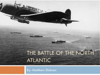 The Battle of the North Atlantic