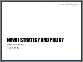 Naval strategy and policy