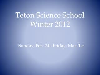 Teton Science School  Winter 2012