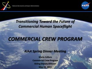 Maria Collura Commercial Crew Program Acting Deputy Director May 19, 2011