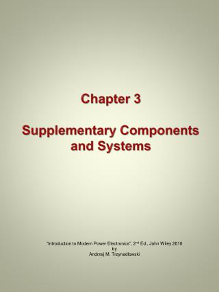 Chapter 3 Supplementary Components and Systems