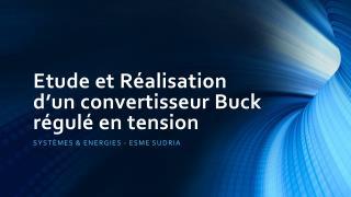 Etude et Réalisation d'un convertisseur Buck régulé en tension