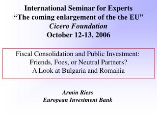 Fiscal Consolidation and Public Investment:  Friends, Foes, or Neutral Partners A Look at Bulgaria and Romania