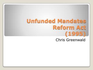 Unfunded Mandates Reform Act (1995)