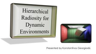 Hierarchical Radiosity for Dynamic Environments
