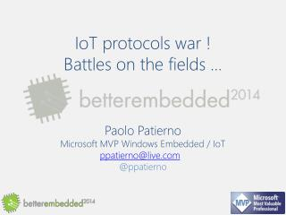 IoT protocols  war ! Battles  on the  fields  …