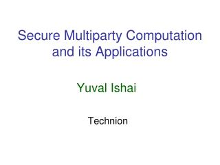 Secure Multiparty Computation and its Applications
