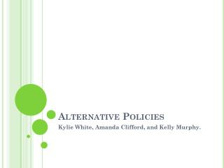Alternative Policies