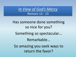 In View of God's Mercy Romans 12 - 13