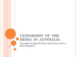 CENSORSHIP  OF  THE  MEDIA  IN  AUSTRALIA