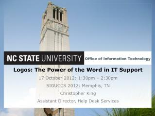 Logos: The Power of the Word in IT Support 17 October 2012: 1:30pm – 2:30pm