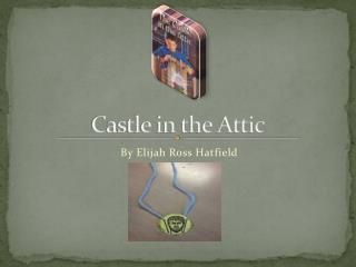 Castle in the Attic