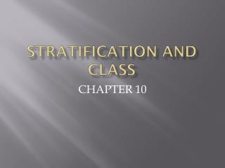STRATIFICATION AND CLASS