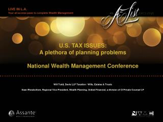 U.S. TAX ISSUES: A plethora of planning problems National Wealth Management Conference