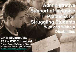 Cindi Neverdousky TAP – PSP Consultant Former Special Education Director,