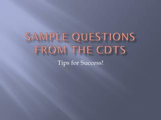 Sample Questions from the CDTs