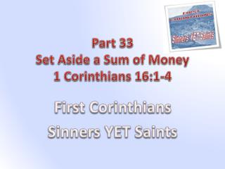 Part 33 Set Aside a Sum of Money 1 Corinthians 16:1-4