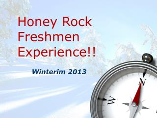 Honey Rock Freshmen Experience!!