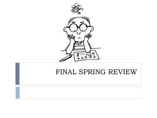 FINAL SPRING REVIEW