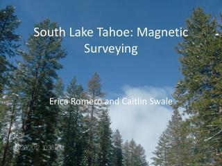 South Lake Tahoe: Magnetic Surveying