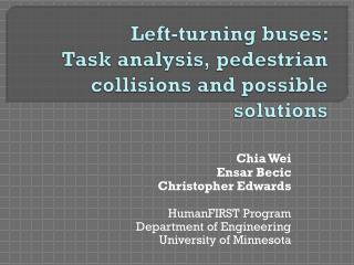 Left-turning buses:  Task  analysis, pedestrian collisions and possible solutions