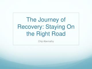 The Journey of Recovery: Staying On the Right Road