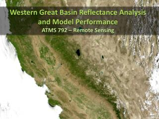Western Great Basin Reflectance Analysis  and Model Performance ATMS 792 – Remote Sensing