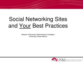 Social Networking Sites and  Your  Best Practices