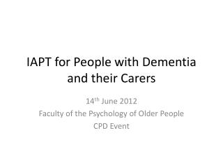 IAPT for People with Dementia and their Carers