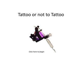 Tattoo or not to Tattoo