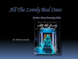 All The Lovely Bad Ones Author: Mary Downing Hahn