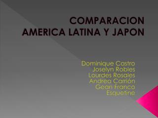COMPARACION  AMERICA LATINA Y JAPON