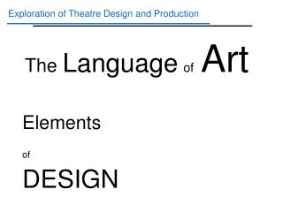 Exploration of Theatre Design and Production