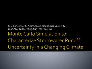 Monte Carlo Simulation to Characterize Stormwater Runoff Uncertainty in a Changing Climate