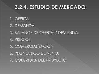 3.2.4. ESTUDIO DE MERCADO
