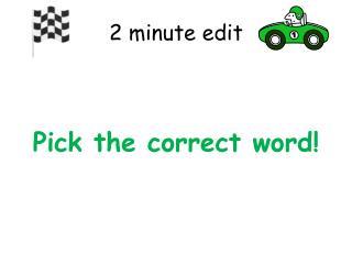 2 minute edit