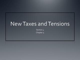 New Taxes and Tensions