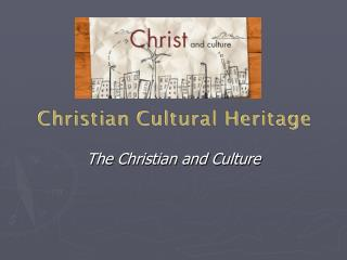 The Christian and Culture