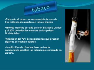 Cada año el tabaco es responsable de mas de tres millones de muertes en todo el mundo