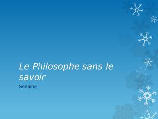 Le Philosophe sans le savoir