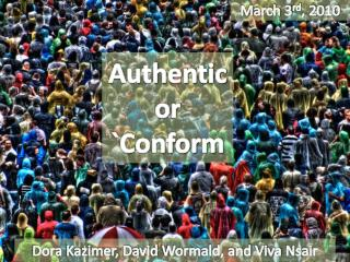 Authentic or `Conform