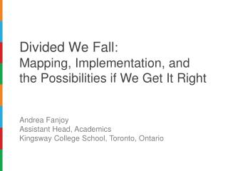 Divided We Fall :  Mapping, Implementation, and the Possibilities if We Get It Right