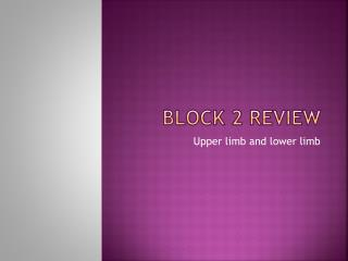 Block 2 review