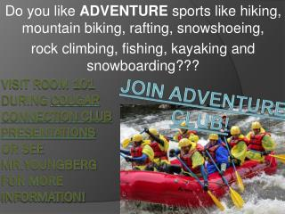 Do you like  ADVENTURE  sports like hiking, mountain biking, rafting, snowshoeing,