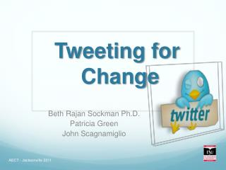 Tweeting for   Change