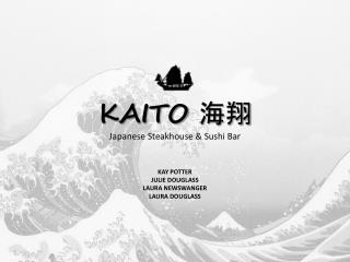 KAITO  海翔 Japanese Steakhouse & Sushi Bar