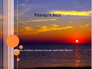 Presque Isle