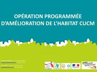 OP�RATION PROGRAMM�E D�AM�LIORATION DE L�HABITAT CUCM