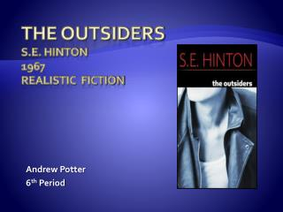 The Outsiders S.E. Hinton 1967 Realistic  Fiction